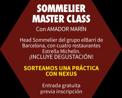 Sommelier Master Class. Con Amador Marín. Sorteamos una práctica con Nexus